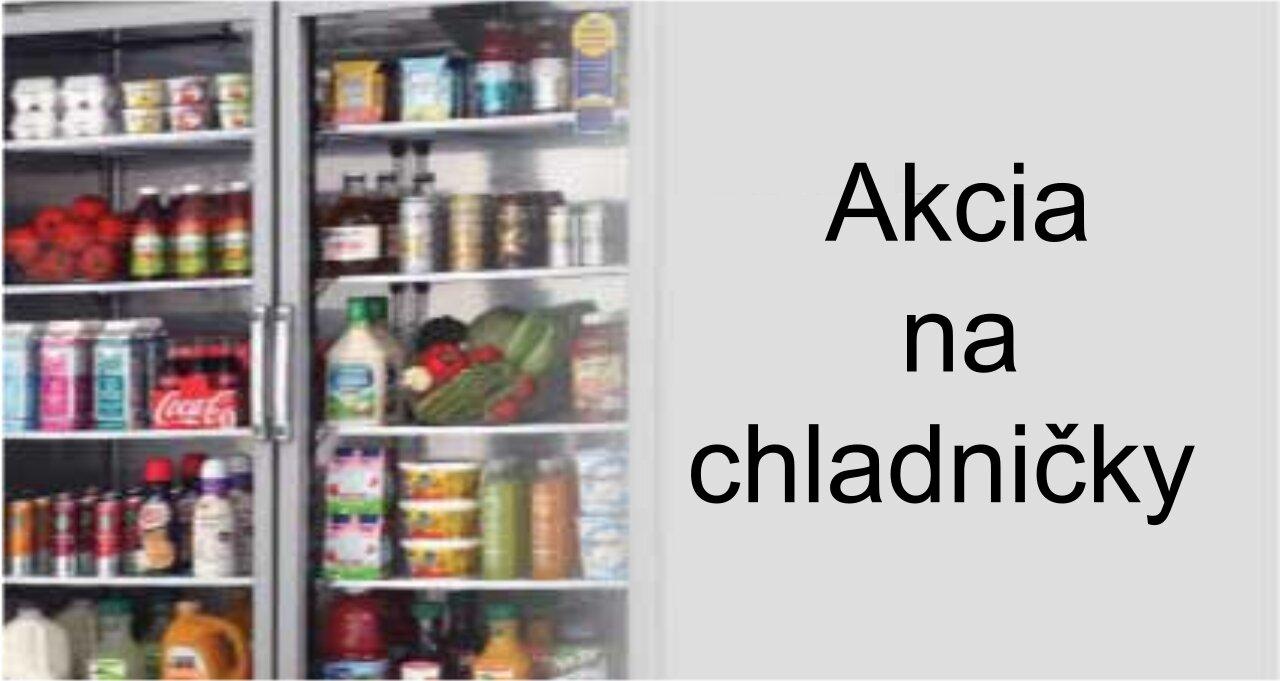 Akcia na chladničky